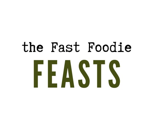 Fast Foodie Feasts